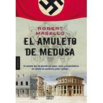 El Amuleto De Medusa. Roberto Masello - Digital