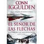 El Señor De Las Flechas. Conn Iggulden - Digital