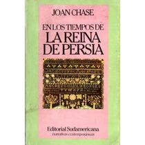 Joan Chase - En Los Tiempos De La Reina De Persia