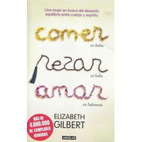 Comer Rezar Amar - Elizabeth Gilbert - Aguilar