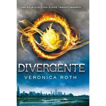Divergente - La Trilogía - Parte 1 - Verónica Roth