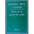 Bioy Casares. Diario De La Guerra Del Cerdo Primera Edicion