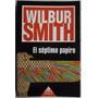 El Septimo Papiro - Wilbur Smith - Ed. Emece