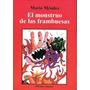 El Monstruo De Las Frambuesas - Mario Méndez