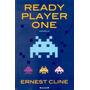 Ready Player One - Ernest Cline - Ediciones B