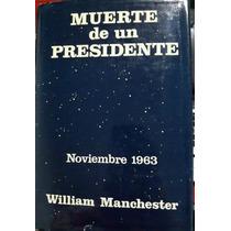 Libro Muerte De Un Presidente William Manchester 1ª Edición!