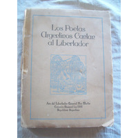 Libro Los Poetas Argentinos Cantan Al Libertador. 1950