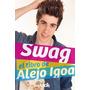 Swag El Libro De Alejo Igoa. Blok Ediciones B