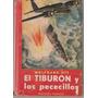 El Tiburon Y Los Pececillos. Wolfgang Ott Ediciones Selectas