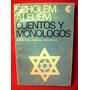 Cuentos Y Monologos Scholem Aleijem Traducción: Mario Cales
