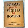 Arturo Cambours Ocampo: Poemas Para La Vigilia Del Hombre.