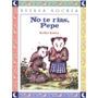 Libro Infantil: No Te Rías Pepe De Keiko Kasza
