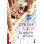 Teresa Viejo - La Memoria Del Agua Libro Digital