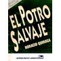 Horacio Quiroga - El Potro Salvaje