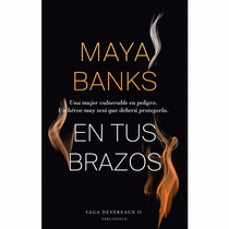 Maya Banks - En Tus Brazos Libro Digital