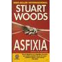 Asfixia / Stuart Woods / Libro Express / Excelente Estado