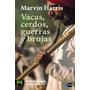 Digital/ Vacas, Cerdos, Guerras Y Brujas - Marvin Harris