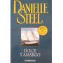 Danielle Steel, Dulce Y Amargo, Ed. Debolsillo