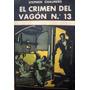 El Crimen Del Vagon Nº 13. Stephen Chalmers.