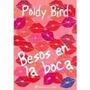 Besos Den La Boca- Poldy Bird Cuentos