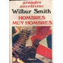 Wilbur Smith - Hombres Muy Hombres - Saga Ballentyne