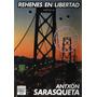 Antxon Sarasqueta - Rehenes En Libertad