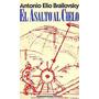 El Asalto Al Cielo. Antonio Brailovsky. 1ra Edicion. 1985