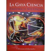 La Gaya Ciencia - Friedrich Nietzsche - Nuevo