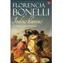 Indias Blancas 2 - Bolsillo - Florencia Bonelli - Punto Lect