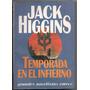 Temporada En El Infierno / Jack Higgins
