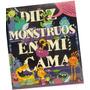 Diez Monstruos En Mi Cama Libro Con Sonidos Graciosos Betina
