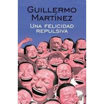 Una Felicidad Repulsiva Martinez