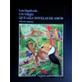 Un Viejo Que Leía Novelas De Amor- Luis Sepúlveda