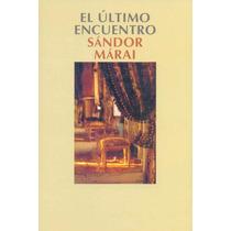 Sándor Márai - El Último Encuentro - Digital