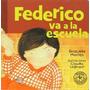 Federico Va A La Escuela Graciela Montes Libro Nuevo Cerrado