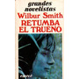 Retumba El Trueno - Wilbur Smith