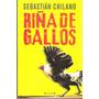 Riña De Gallos De Sebastian Chilano