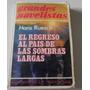 El Regreso Al Pais De Las Sombras Largas.hans Ruesch