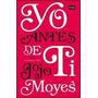 Yo Antes De Ti - Jojo Moyes - Suma De Letras