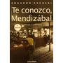 Sacheri, Te Conozco Mendizábal, Ed. Galerna