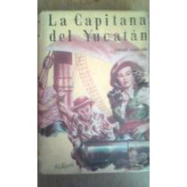 1907 Libro La Capitana Del Yucatan Emilio Salgari 1ª Ed Acme