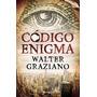 El Codigo Enigma. Walter Graziano. Nuevo. !!