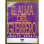 Joseph Conrad - El Alma Del Guerrero. Trad. De Alianza Ed.