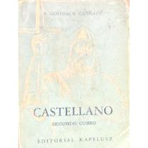 Castellano Segundo Curso Por A. Goldsack Guiñazu Ed. Kapelus
