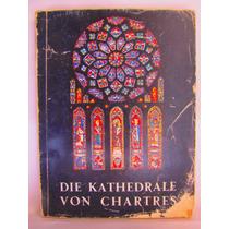 Die Kathedrale Von Chartres Etienne Houvet