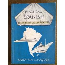 Sara R. H. De Hayden, Practical Spanish For Your Daily Needs