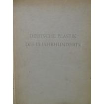 Libreriaweb Deutsche Plastik Des 13. Jahrhunderts