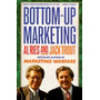 Al Ries & Jack Trout - Bottom Up Marketing