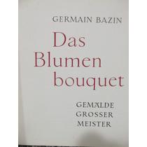 Libreriaweb Das Blumen Bouquet - Germain Bazin