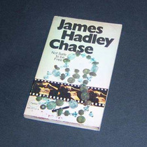 Not Safe To Be Free. James Hadley Chase